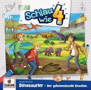 Schlau wie Vier 01. Dinosaurier: Der geheimnisvolle Knochen