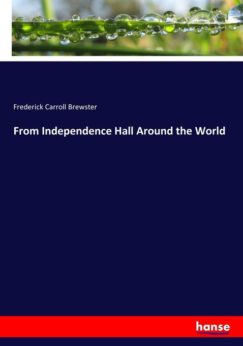 From Independence Hall Around the World als Buc...