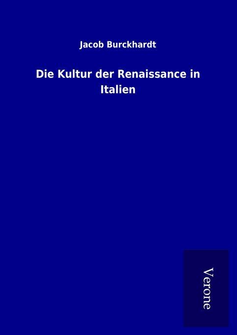 Die Kultur der Renaissance in Italien als Buch ...