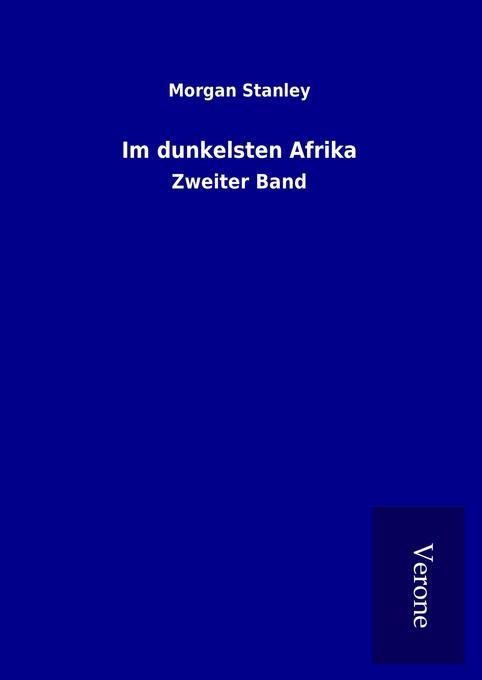 Im dunkelsten Afrika als Buch von Morgan Stanley