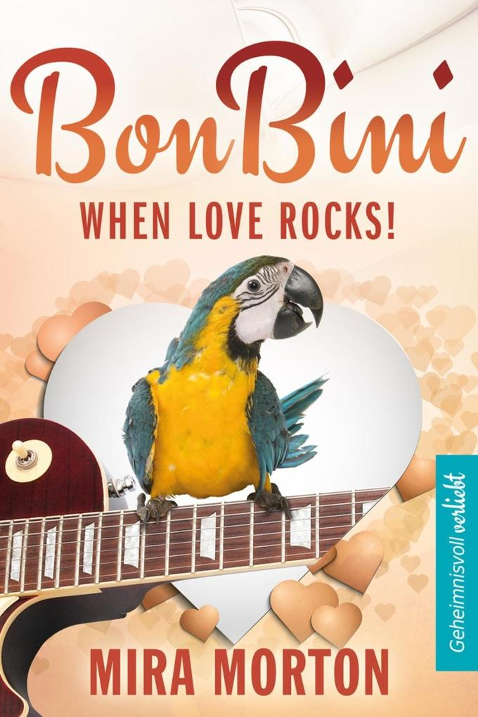 When Love rocks. Bon Bini in der Karibik als eBook