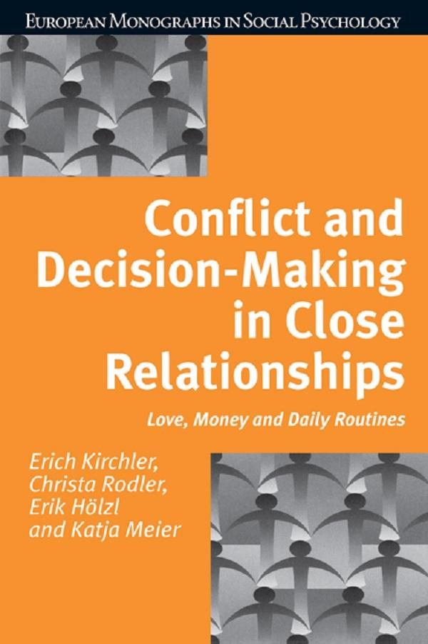 Conflict and Decision Making in Close Relations...