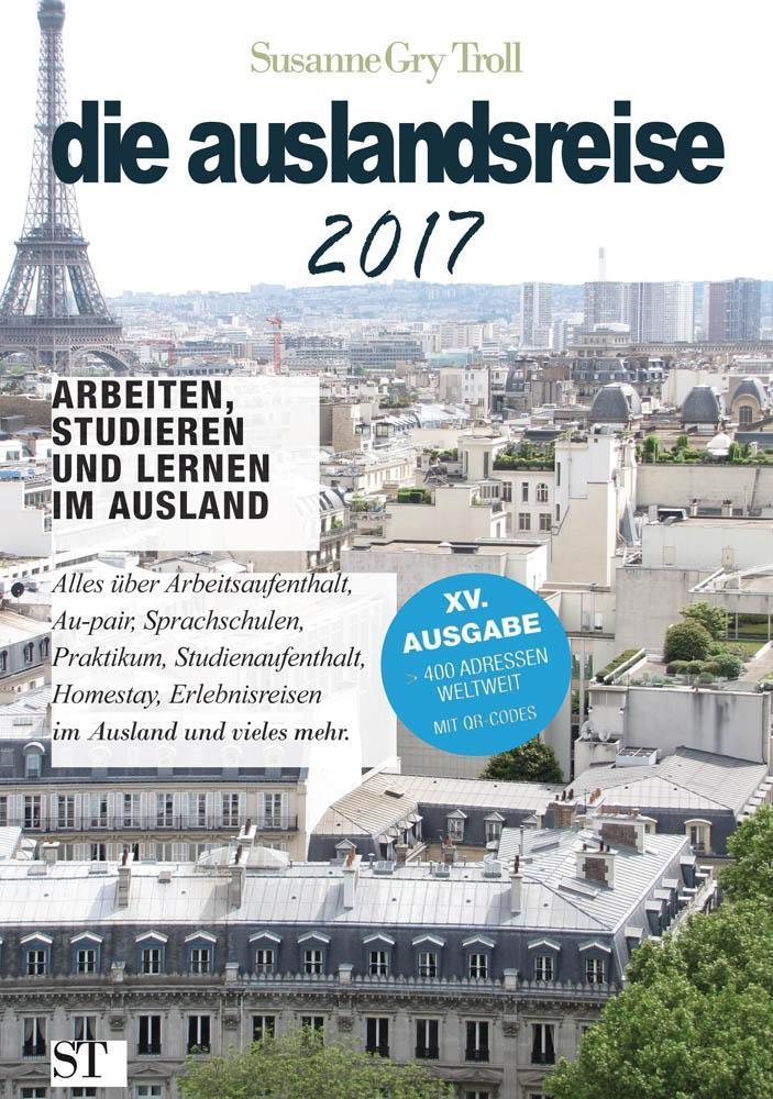 die auslandsreise 2017 - Arbeiten, Studieren und Lernen im Ausland als Buch