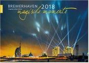 Bremerhaven - magische Momente 2018