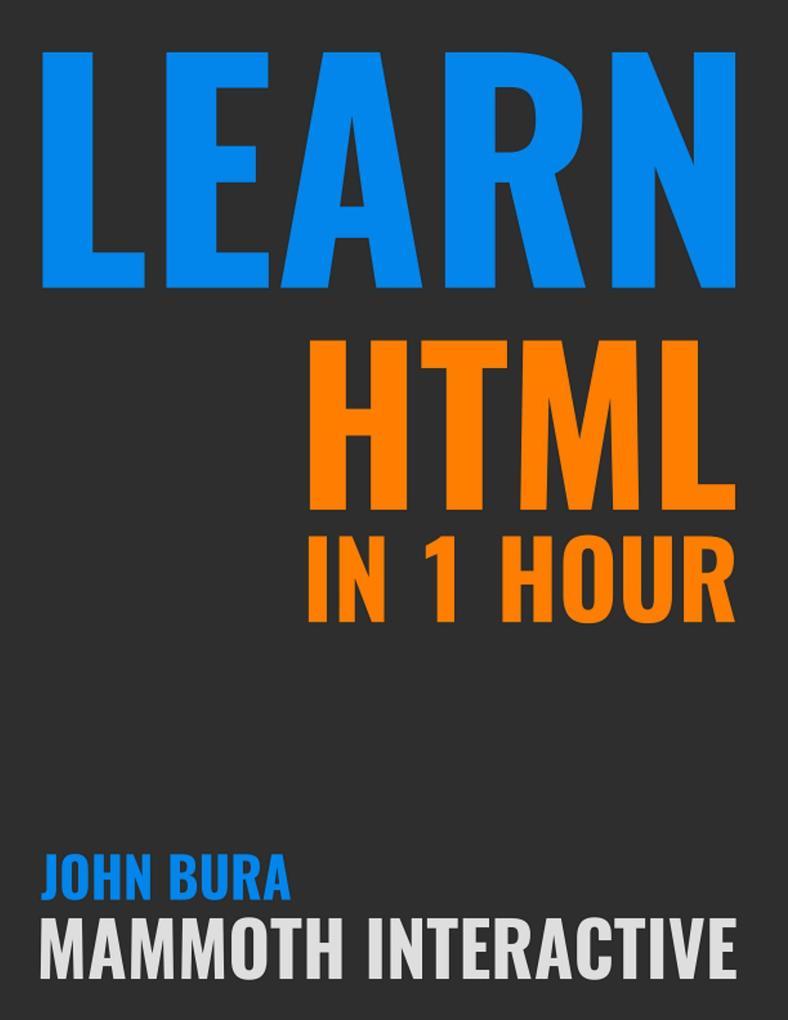 Learn Html In 1 Hour als eBook Download von Joh...