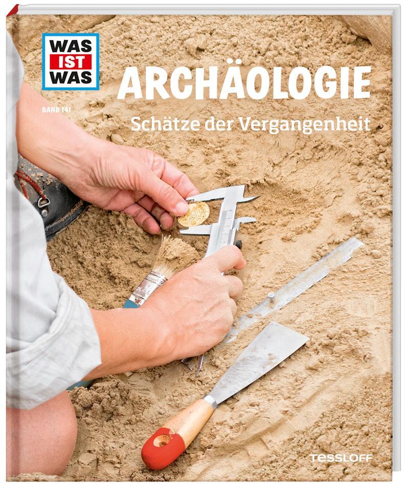 WAS IST WAS Band 141 Archäologie. Schätze der Vergangenheit als Buch