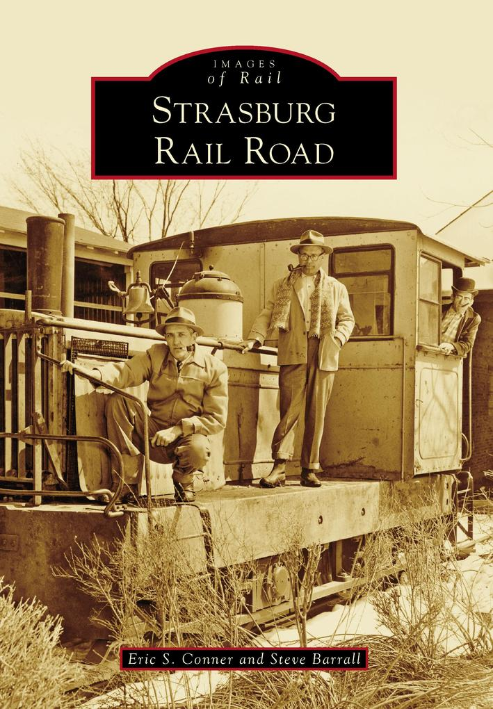 Strasburg Rail Road als eBook Download von Eric...