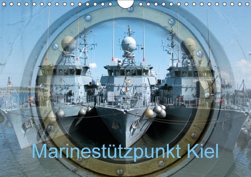 Marinestützpunkt Kiel (Wandkalender 2018 DIN A4...