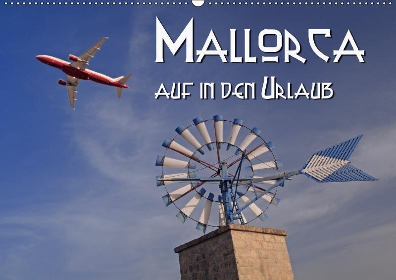 Mallorca - auf in den Urlaub (Wandkalender 2018...