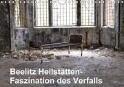 Beelitz Heilstätten-Faszination des Verfalls (Wandkalender 2018 DIN A4 quer)