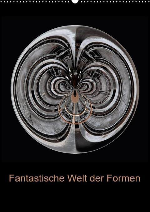 Fantastische Welt der Formen (Wandkalender 2018...