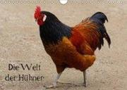 Die Welt der Hühner (Wandkalender 2018 DIN A4 quer)