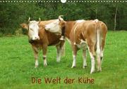 Die Welt der Kühe (Wandkalender 2018 DIN A3 quer)