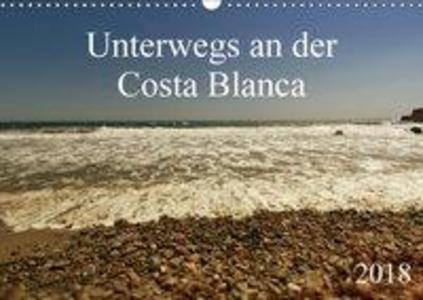 Unterwegs an der Costa Blanca (Wandkalender 201...