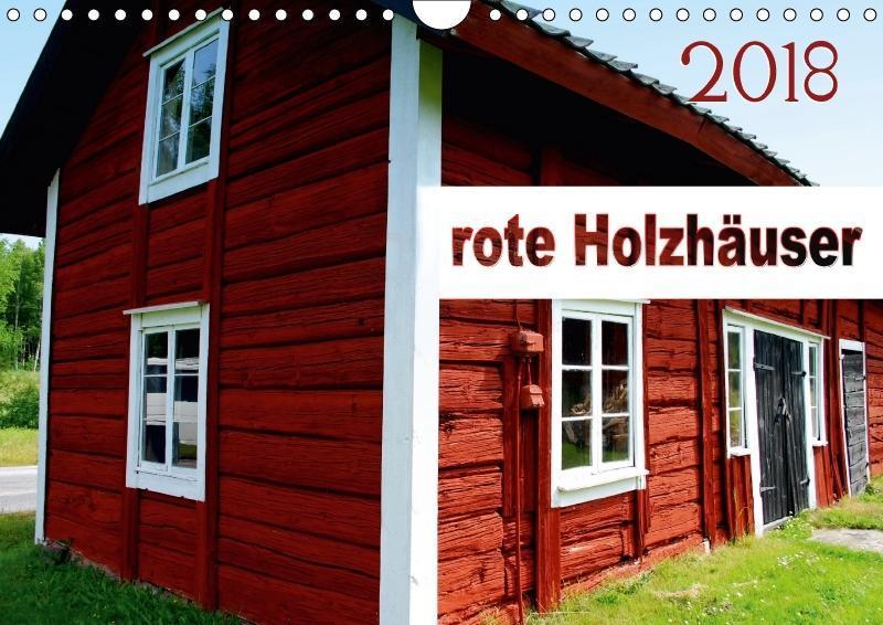 rote Holzhäuser (Wandkalender 2018 DIN A4 quer)