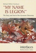 My Name Is Legion: The Story and Soul of the Gerasene Demoniac