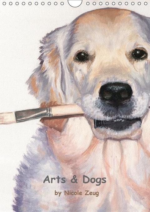 Arts & Dogs (Wandkalender 2018 DIN A4 hoch) Die...