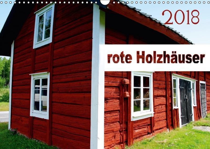 rote Holzhäuser (Wandkalender 2018 DIN A3 quer)