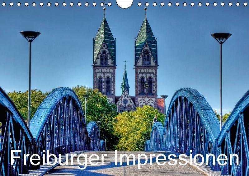 Freiburger Impressionen (Wandkalender 2018 DIN ...