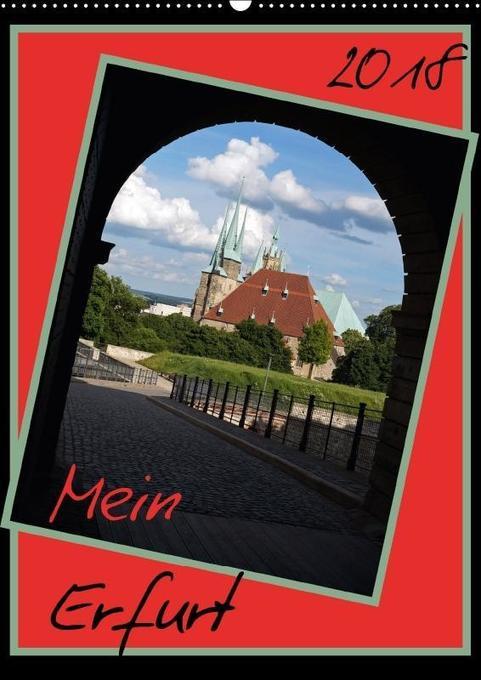 Mein Erfurt (Wandkalender 2018 DIN A2 hoch)