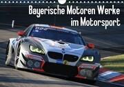 Bayerische Motoren Werke im Motorsport (Wandkalender 2018 DIN A4 quer) Dieser erfolgreiche Kalender wurde dieses Jahr mit gleichen Bildern und aktualisiertem Kalendarium wiederveröffentlicht.