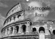 Metropole Rom (Wandkalender 2018 DIN A3 quer)