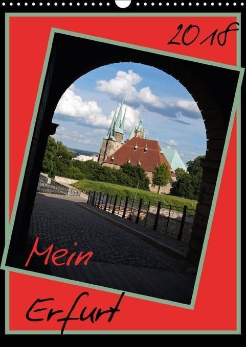 Mein Erfurt (Wandkalender 2018 DIN A3 hoch)