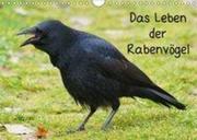 Das Leben der Rabenvögel (Wandkalender 2018 DIN A4 quer)