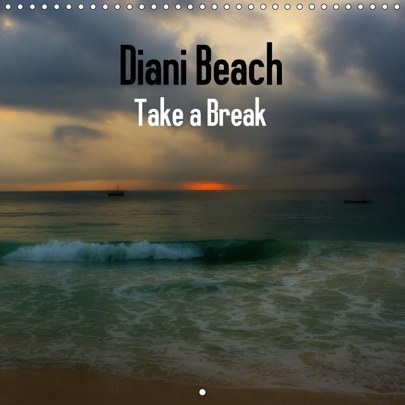 Diani Beach Take a Break (Wall Calendar 2018 30...