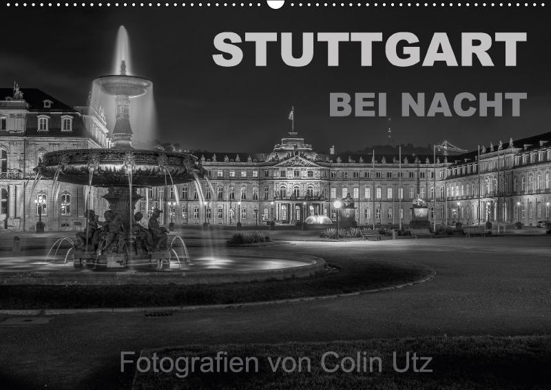 Stuttgart bei Nacht (Wandkalender 2018 DIN A2 q...