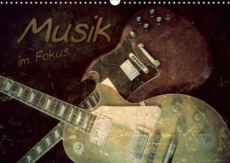 Musik im Fokus (Wandkalender 2018 DIN A3 quer)