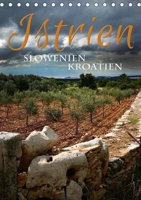 Istrien -Slowenien. Kroatien (Tischkalender 201...