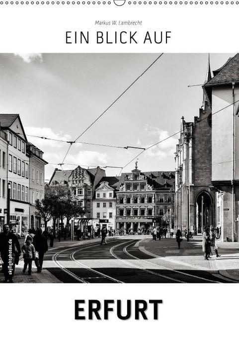 Ein Blick auf Erfurt (Wandkalender 2018 DIN A2 ...