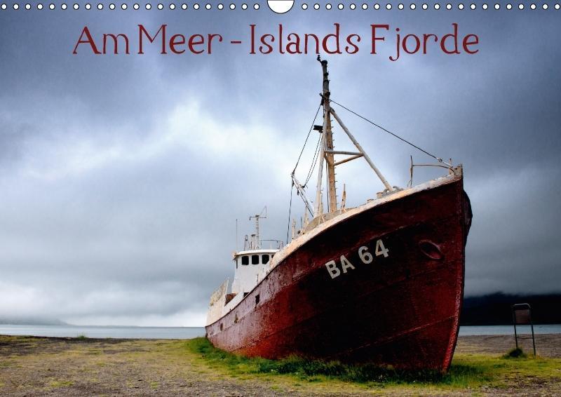 Am Meer - Islands Fjorde (Wandkalender 2018 DIN...