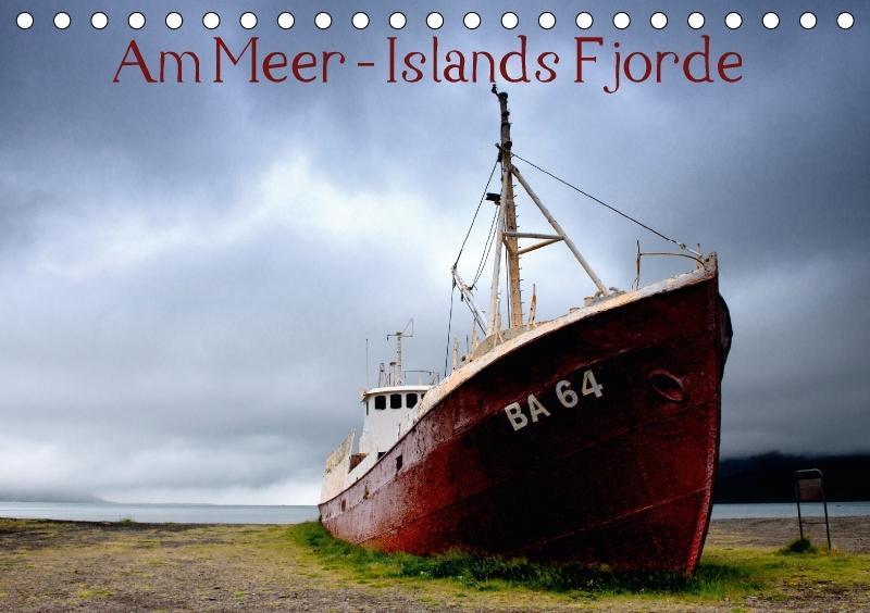 Am Meer - Islands Fjorde (Tischkalender 2018 DI...
