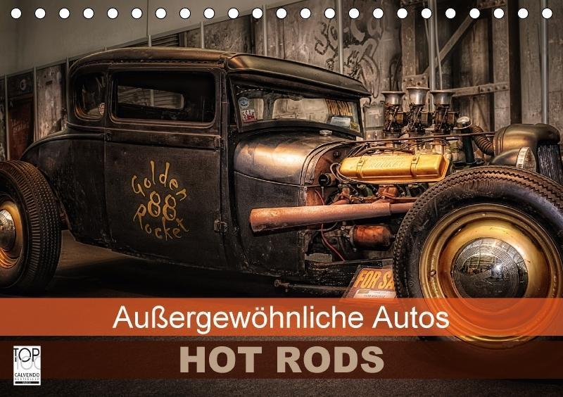 Außergewöhnliche Autos - Hot Rods (Tischkalende...