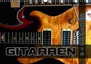 Gitarren Snapshots (Wandkalender 2018 DIN A3 quer)