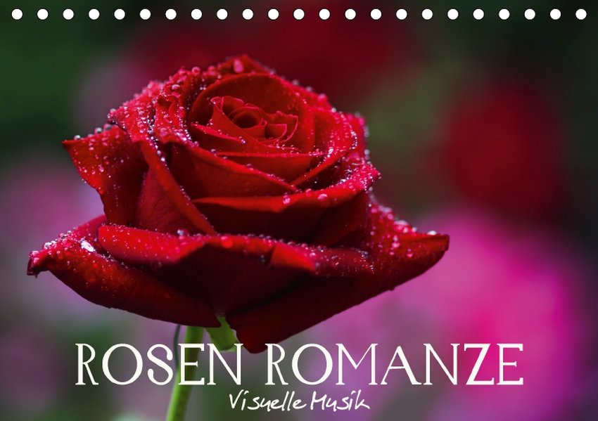 Rosen Romanze - Visuelle Musik (Tischkalender 2...