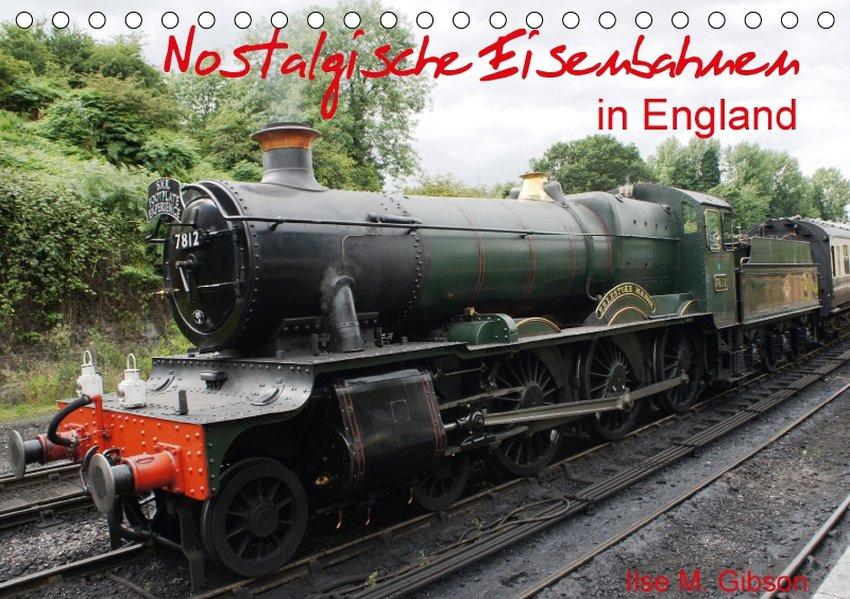 Nostalgische Eisenbahnen Englands (Tischkalende...