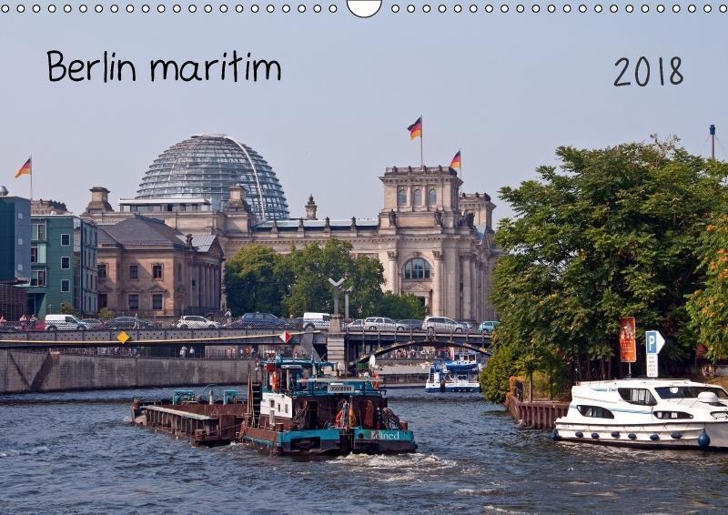 Berlin maritim (Wandkalender 2018 DIN A3 quer)