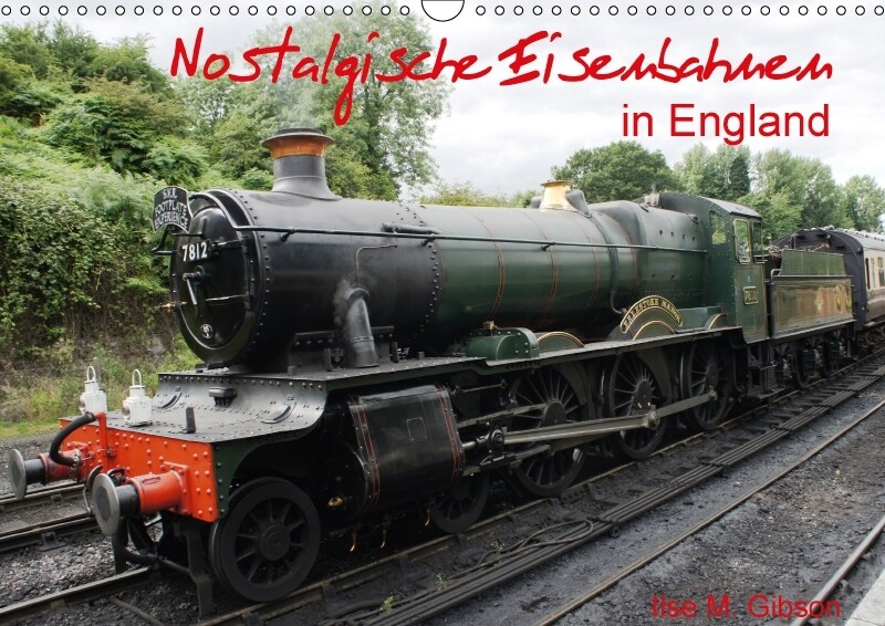 Nostalgische Eisenbahnen Englands (Wandkalender...
