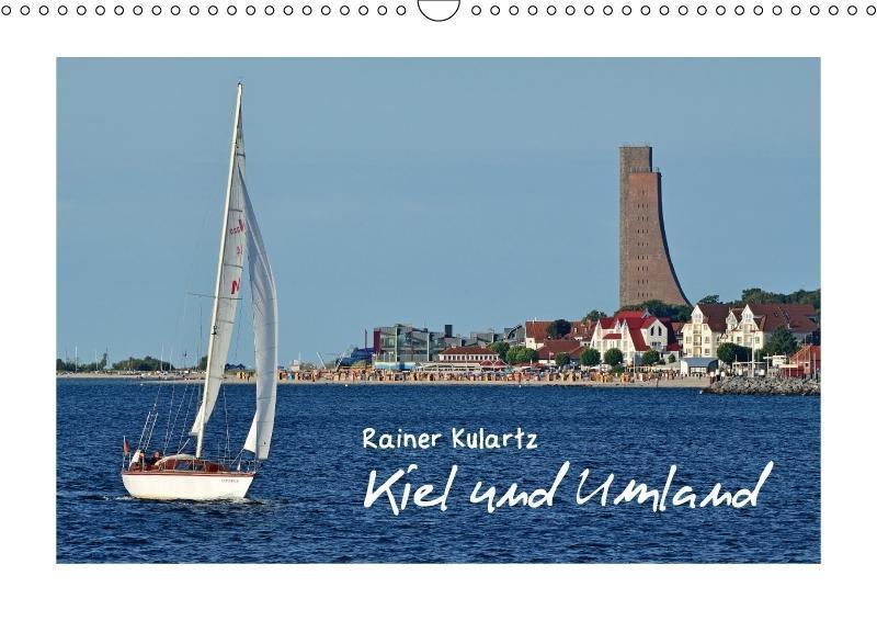Kiel und Umland (Wandkalender 2018 DIN A3 quer)