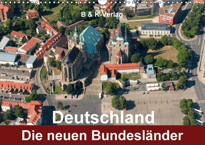 Deutschland - Die neuen Bundesländer (Wandkalen...