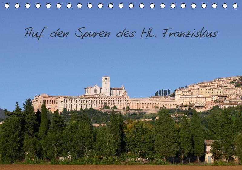 Auf den Spuren des Hl. Franziskus (Tischkalende...