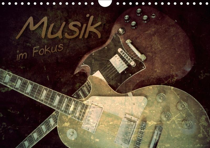 Musik im Fokus (Wandkalender 2018 DIN A4 quer)