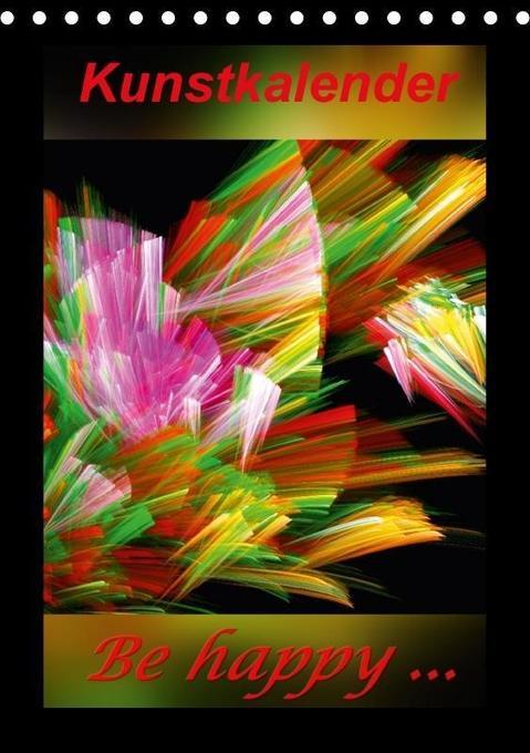 Kunstkalender - Be happy... / CH-Version (Tisch...