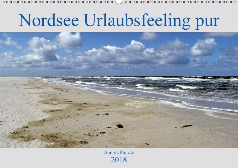 Nordsee / Urlaubsfeeling pur (Wandkalender 2018...