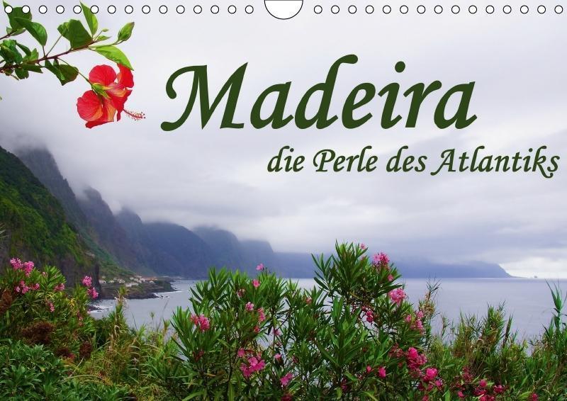 Madeira die Perle des Atlantiks (Wandkalender 2...