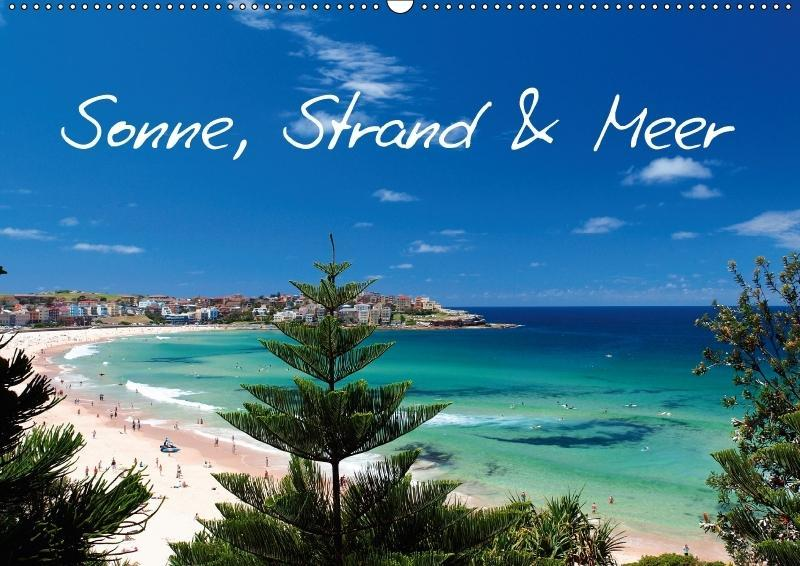 Sonne, Strand & Meer (Wandkalender 2018 DIN A2 ...