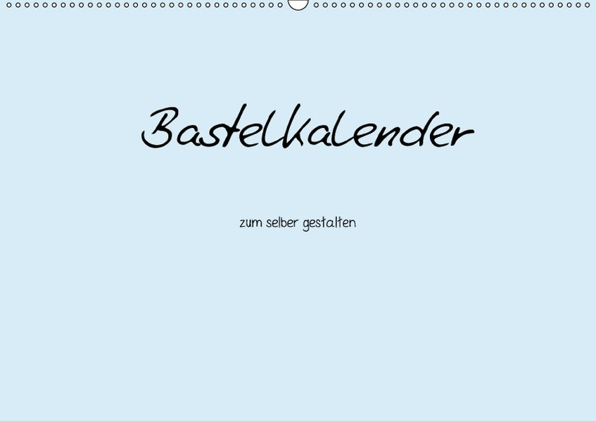 Bastelkalender - hell Blau (Wandkalender 2018 D...